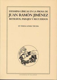 ESTAMPAS LÍRICAS EN LA PROSA DE JUAN RAMÓN JIMÉNEZ. RETRATOS, PAISAJES Y RECUERDOS.