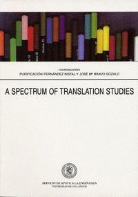 A SPECTRUM OF TRANSLATION STUDIES