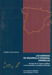 LAS AGENCIAS DE DESARROLLO REGIONAL ESPAÑOLAS. EL PAPEL DE LA EMPRESA PUBLICA EN LA PROMOCIÓN ECONÓMICA