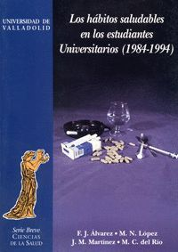 LOS HÁBITOS SALUDABLES EN ESTUDIANTES UNIVERSITARIOS (1984-1994)