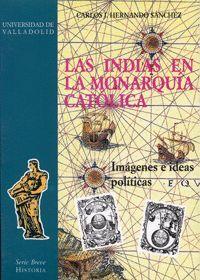 LAS INDIAS EN LA MONARQUÍA CATÓLICA
