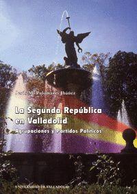 SEGUNDA REPUBLICA EN VALLADOLID. AGRUPACIONES Y PARTIDOS POLÍTICOS