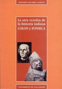 LA OTRA VERSION DE LA HISTORA INDIANA. COLÓN Y FONSECA