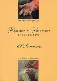 RETORICA Y LITERATURA EN EL SIGLO XVI. EL BROCENSE