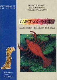 CARCINOGENESIS. FUNDAMENTOS ETIOLÓGICOS DEL CÁNCER