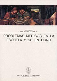 PROBLEMAS MEDICOS EN LA ESCUELA Y SU ENTORNO