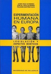 EXPERIMENTACIÓN HUMANA EN EUROPA. LEGISLACIÓN Y ASPECTOS BIOÉTICOS