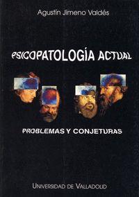 PSICOPATOLOGÍA ACTUAL. PROBLEMAS Y CONJETURAS