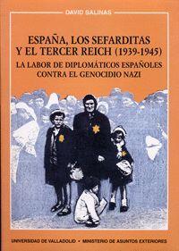 ESPAÑA, LOS SEFARDITAS Y EL TERCER REICH (1939-1945). LA LABOR DE DIPLOMÁTICOS ESPAÑOLES CONTRA EL G