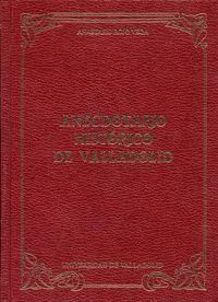 ANECDOTARIO HISTORICO DE VALLADOLID