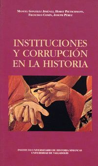 INSTITUCIONES Y CORRUPCIÓN EN LA HISTORIA