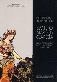 HOMENAJE AL PROFESOR EMILIO ALARCOS GARCÍA EN EL CENTENARIO DE SU NACIMIENTO, 1895-1995