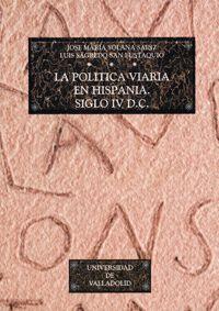 LA POLITICA VIARIA EN HISPANIA. SIGLO IV D.C.