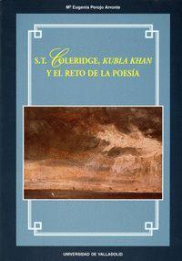 S.T. COLERIDGE, KUBLA KHAN Y EL RETO DE LA POESÍA