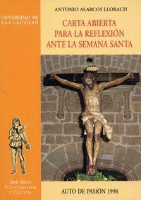 CARTA ABIERTA PARA LA REFLEXION ANTE LA SEMANA SANTA. AUTO DE PASION 1998