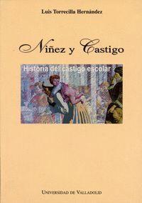 NIÑEZ Y CASTIGO. HISTORIA DEL CASTIGO ESCOLAR