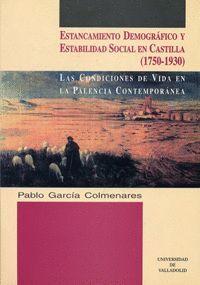 ESTANCAMIENTO DEMOGRAFICO Y ESTABILIDAD SOCIAL EN CASTILLA (1750-1930). CONDICIONES DE VIDA EN LA PA