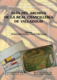 GUIA DEL ARCHIVO DE LA REAL CHANCILLERIA DE VALLADOLID