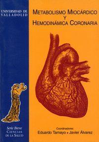 METABOLISMO MIOCÁRDICO Y HEMODINÁMICA CORONARIA