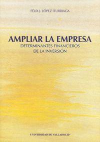 AMPLIAR LA EMPRESA. CONDICIONANTES FINANCIEROS DE LA INVERSIÓN