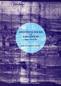 LA ASISTENCIA SOCIAL EN VALLADOLID. SIGLOS XVI-XVIII