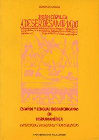 ESPAÑOL Y LENGUAS INDOAMERICANAS EN HISPANOAMERICA. ESTRUCTURAS, SITUACIONES Y TRANSFERENCIAS.