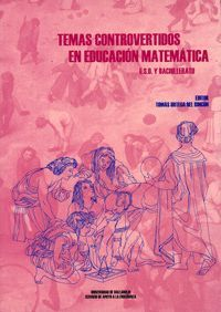 TEMAS CONTROVERTIDOS EN EDUCACION MATEMÁTICA, E.S.O. Y BACHILLERATO
