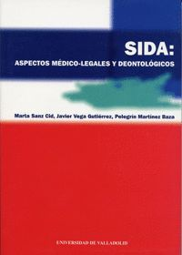 SIDA: ASPECTOS MÉDICO-LEGALES Y DEONTOLÓGICOS