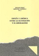 ESPAÑA Y AMÉRICA, ENTRE LA ILUSTRACIÓN Y EL LIBERALISMO