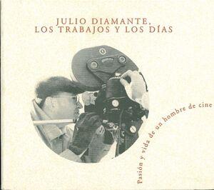 JULIO DIAMANTE, LOS TRABAJOS Y LOS DÍAS