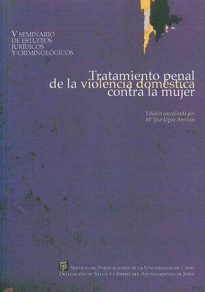 TRATAMIENTO PENAL DE LA VIOLENCIA DOMÉSTICA CONTRA LA MUJER