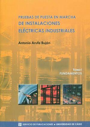 PRUEBAS DE PUESTA EN MARCHA DE INSTALACIONES ELÉCTRICAS INDUSTRIALES. TOMO I