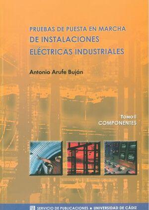 PRUEBAS DE PUESTA EN MARCHA DE INSTALACIONES ELÉCTRICAS INDUSTRIALES. TOMO II