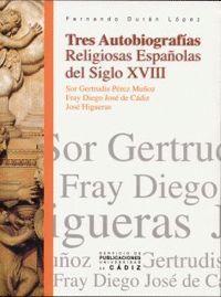 TRES AUTOBIOGRAFÍAS RELIGIOSAS ESPAÑOLAS DEL SIGLO XVIII.