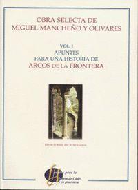 OBRA SELECTA DE MIGUEL MANCHEÑO Y OLIVARES VOL. I