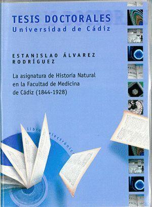 LA ASIGNATURA DE HISTORIA NATURAL EN LA FACULTAD DE MEDICINA DE CÁDIZ (1844-1928)