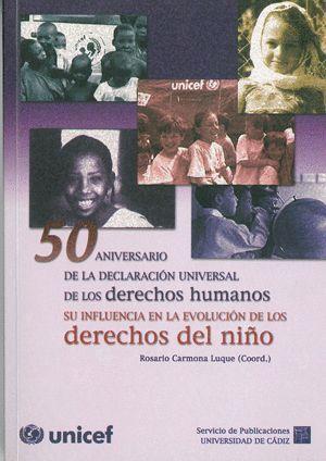 50 ANIVERSARIO DE LA DECLARACIÓN UNIVERSAL DE LOS DERECHOS HUMANOS SU INFLUENCIA EN LA EVOLUCIÓN DE