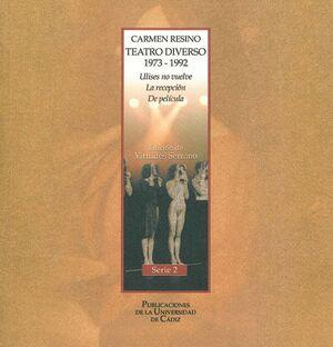 CARMEN RESINO. TEATRO DIVERSO (1973-1992)