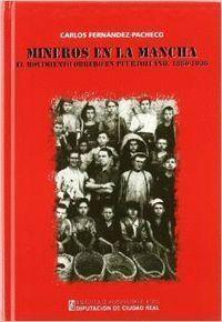 MINEROS EN LA MANCHA EL MOVIMIENTO OBRERO EN PUERTOLLANO, 1880-1936
