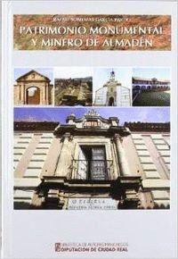 PATRIMONIO MONUMENTAL Y MINERO DE ALMADÉN