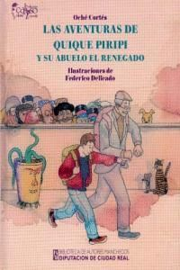 AVENTURAS DE QUIQUE PIRIPI Y SU ABUELO EL RENEGADO,LAS