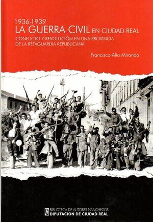 LA GUERRA CIVIL EN CIUDAD REAL (1936-1939)