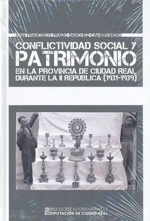 CONFLICTIVIDAD SOCIAL Y PATRIMONIO EN LA PROVINCIA DE CIUDAD REAL DURANTE LA II REPÚBLICA (1931-1939)