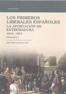 PRIMEROS LIBERALES ESPAÑOLES, LOS LA APORTACIÓN DE EXTREMADURA, 1810-1854