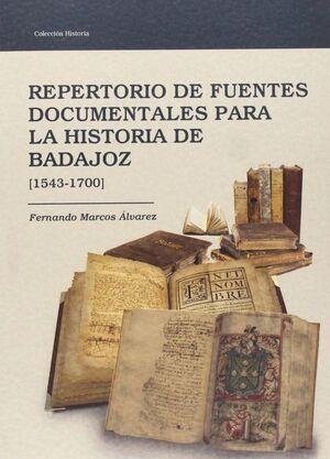 REPERTORIO DE FUENTES DOCUMENTALES PARA LA HISTORIA DE BADAJOZ, 1543-1700