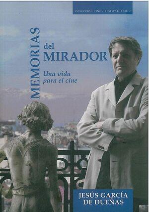 MEMORIAS DEL MIRADOR UNA VIDA PARA EL CINE