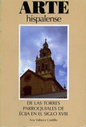 DE LAS TORRES PARROQUIALES DE ÉCIJA EN EL SIGLO XVIII