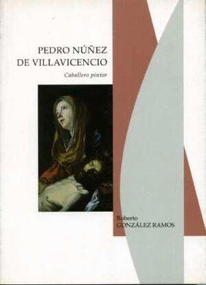PEDRO NÚÑEZ DE VILLAVICENCIO. CABALLERO PINTOR