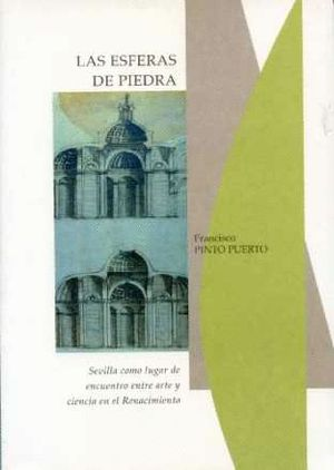 LAS ESFERAS DE PIEDRA. SEVILLA COMO LUGAR DE ENCUENTRO ENTRE ARTE Y CIENCIA DEL RENACIMIENTO