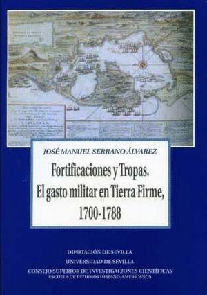 FORTIFICACIONES Y TROPAS. EL GASTO MILITAR EN TIERRA FIRME